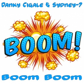 DANKY CIGALE & SYDNEY-7 - BOOM BOOM